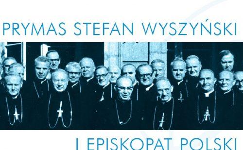 Ogólnopolska Konferencja Naukowa: Prymas Stefan Wyszyński i Episkopat Polski (31 marca – 1 kwietnia 2020)