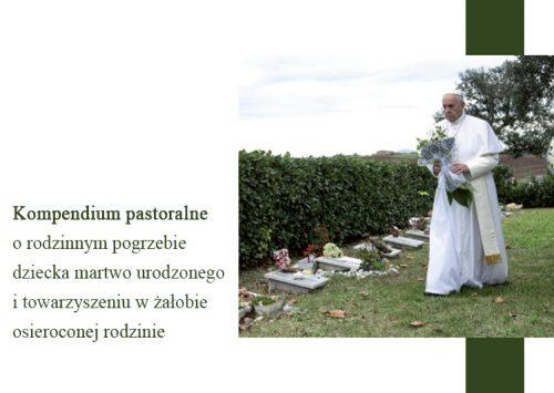 """Ukazało się """"Kompendium pastoralne o rodzinnym pogrzebie dziecka martwo urodzonego i towarzyszeniu w żałobie osieroconej rodzinie"""""""